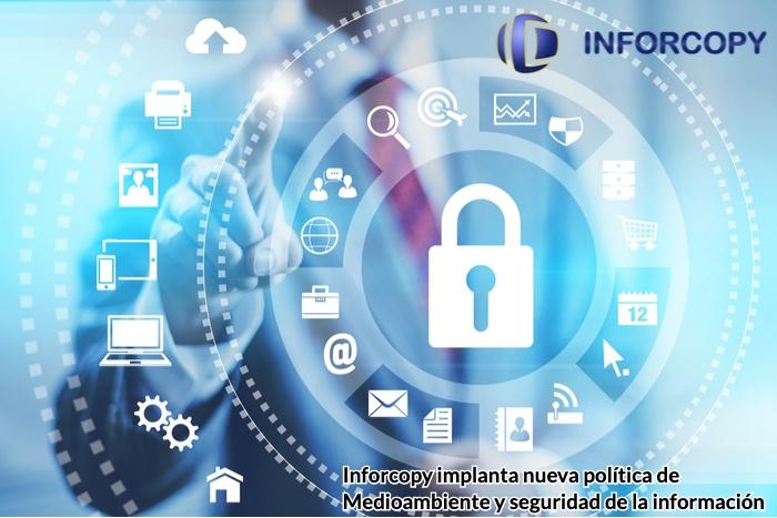 Inforcopy, implanta una Política de Medioambiente y seguridad de la Información